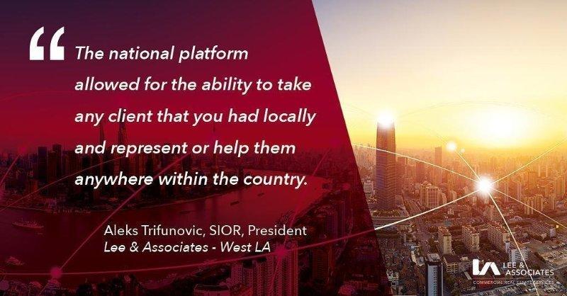 Commercial Real Estate Career Quote - Aleks Trifunovic, President, Lee & Associates West LA